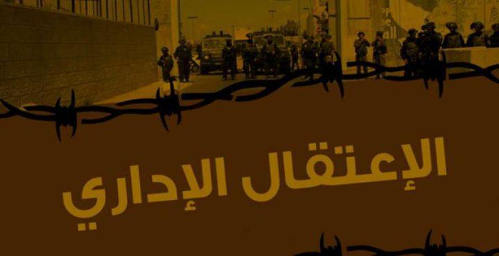 الاحتلال يصدر (47) أمر اعتقال إداري بحقّ أسرى بينهم صحفي