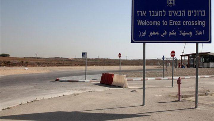 الاحتلال يغلق حاجز بيت حانون شمال قطاع غزة