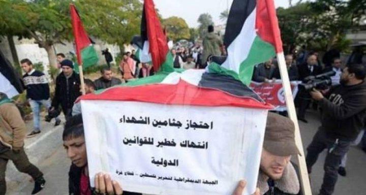 11 شهيدا من غزة يحتجزهم الاحتلال منذ مسيرات العودة
