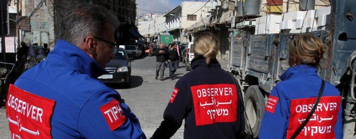 بعثة التواجد الدولي بالخليل...شاهد على جرائم الاحتلال