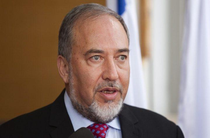 ليبرمان: الحرب القادمة على غزة أمر لا مفر منه وستكون الأخيرة