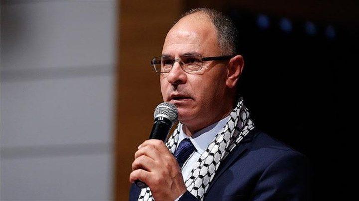 مصطفى: نتواصل مع كافة الجهات لمناصرة شعبنا وقضيتنا العادلة