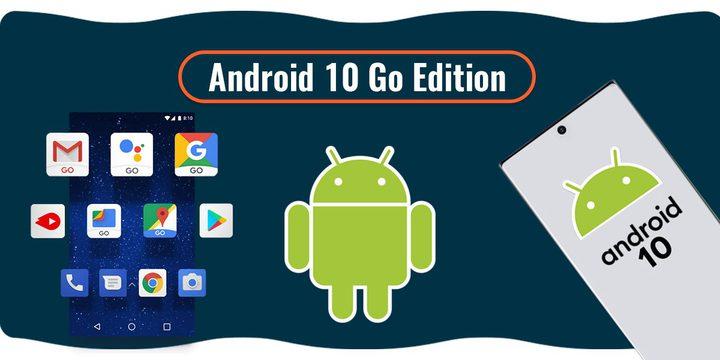 أهم مميزات نظام Android 10 Go الجديد