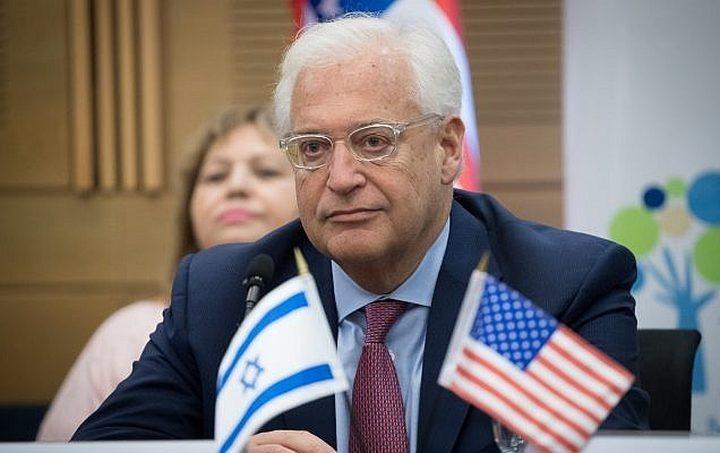 فريدمان: توجد قنوات اتصال خلفية مع الحكومة الفلسطينية