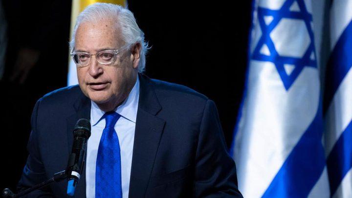 """فريدمان: """"إسرائيل"""" تعهدت بتأجيل تطبيق السيادة لكنها لم تلغ الخطوة"""